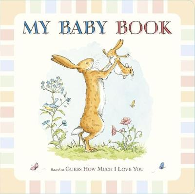 Guess How Much I Love You: My Baby Book - Sam McBratney