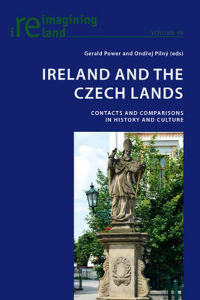 Ireland and the Czech Lands - Gerald Power