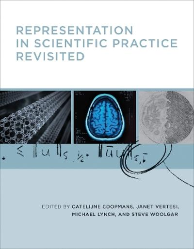 Representation in Scientific Practice Revisited - Catelijne Coopmans