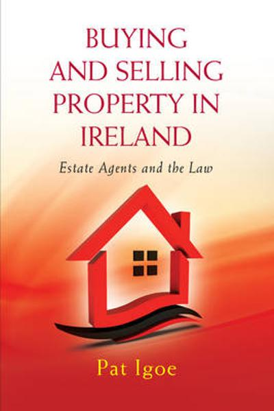 Buying and Selling Property in Ireland - Pat Igoe