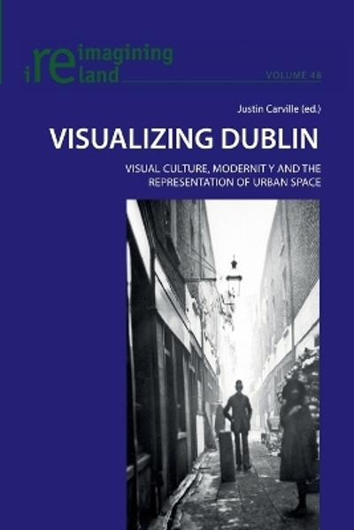 Visualizing Dublin - Justin Carville