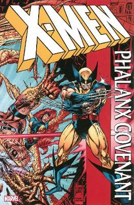 X-men: Phalanx Covenant - Scott Lobdell Fabian Nicieza Joe Madureira