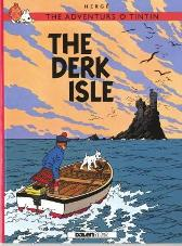 Adventurs o Tintin, The: The Derk Isle - Herge Susan Rennie