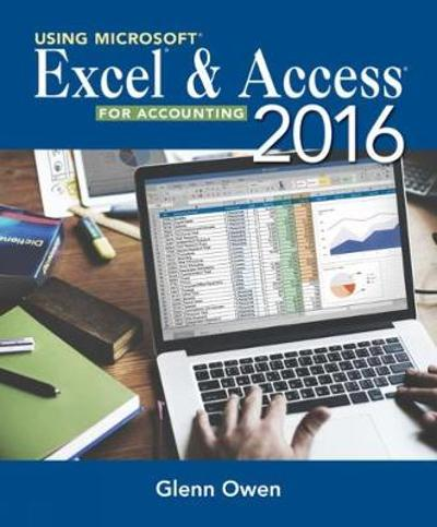 Using Microsoft (R) Excel (R) and Access 2013 for Accounting (with Student Data CD-ROM) - Glenn Owen