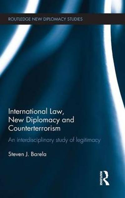 International Law, New Diplomacy and Counterterrorism - Steven J. Barela