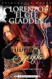 "Hidden Agenda's; You Never Know Who Has One. - Lorenzo ""El Gee"" Gladden"