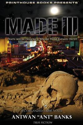 Made III; Death Before Dishonor, Beware Thine Enemies Deceit. (Book 3 of Made Crime Thriller Trilogy) - 