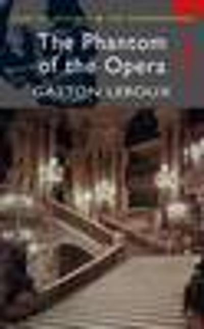 Phantom of the Opera - Gaston Leroux