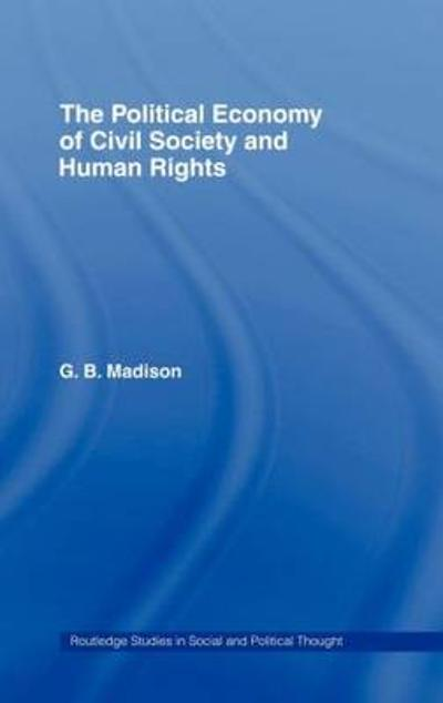 The Political Economy of Civil Society and Human Rights - Gary B. Madison