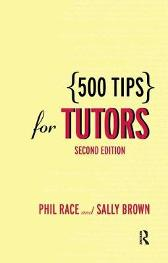 500 Tips for Tutors - Sally Brown Phil Race