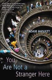 You Are Not A Stranger Here? - Adam Haslett