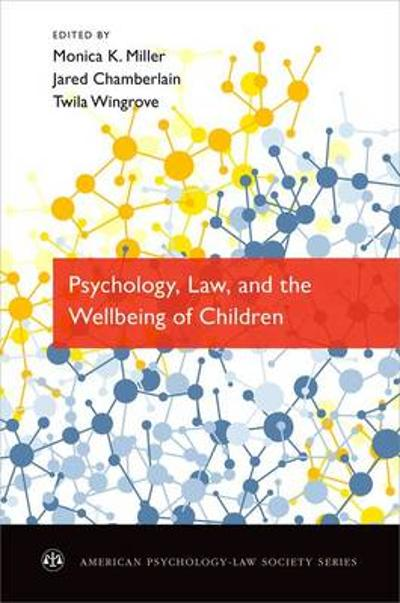 Psychology, Law, and the Wellbeing of Children - Monica K. Miller