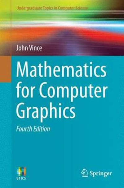 Mathematics for Computer Graphics - John Vince