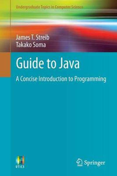 Guide to Java - James T. Streib