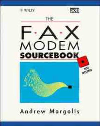 The Fax Modem Sourcebook - Andrew Margolis
