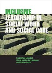 Inclusive Leadership in Social Work and Social Care - Trish Hafford-Letchfield Sharon Lambley Gary Spolander Christine Cocker Niall Daly
