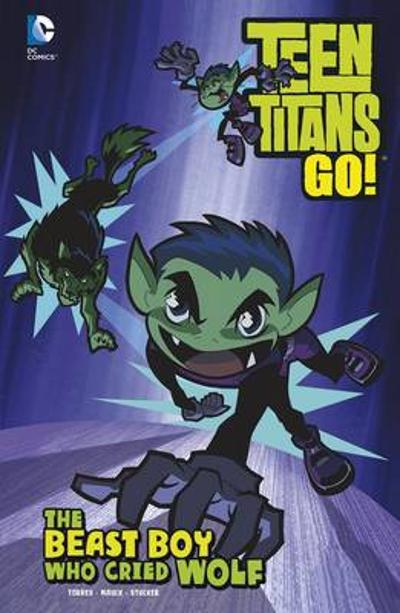 The Beast Boy Who Cried Wolf - J. Torres