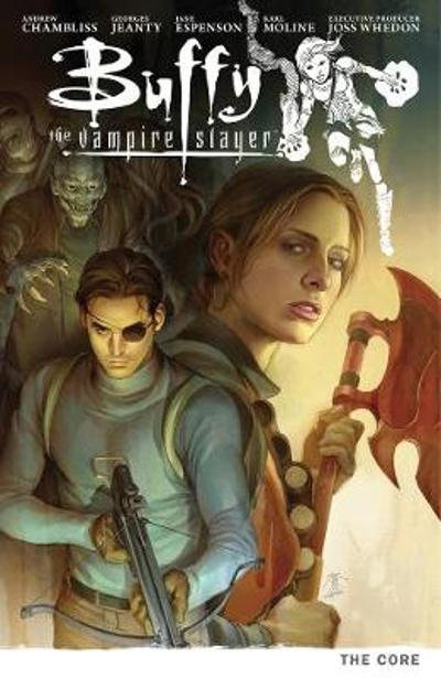 Buffy Season Nine Volume 5: The Core - Andrew Chambliss