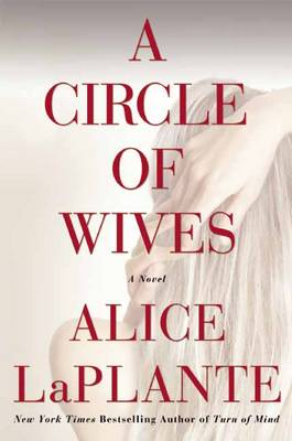 A Circle of Wives - Alice Laplante