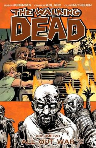 The Walking Dead Volume 20: All Out War Part 1 - Robert Kirkman