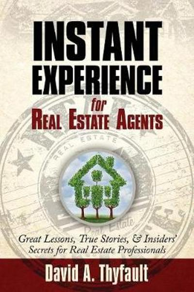 Instant Experience for Real Estate Agents - David a Thyfault