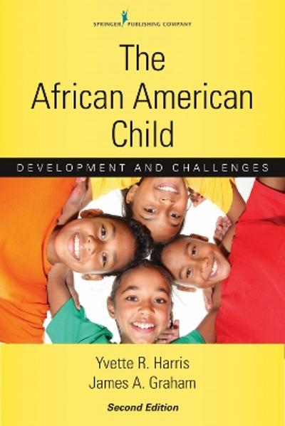 The African American Child - Yvette R. Harris