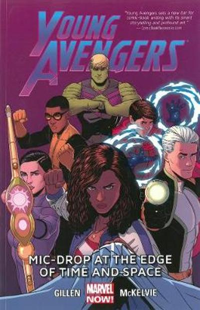 Young Avengers Volume 3: Mic-drop At The Edge Of Time And Space (marvel Now) - Kieron Gillen