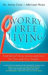 Worry-Free Living - Arnie Cole Michael Ross