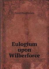 Eulogium Upon Wilberforce - David Paul Brown