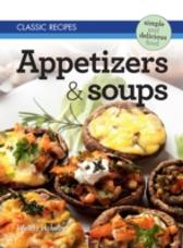 Classic Recipes: Appetizers & Soups - Wendy Hobson