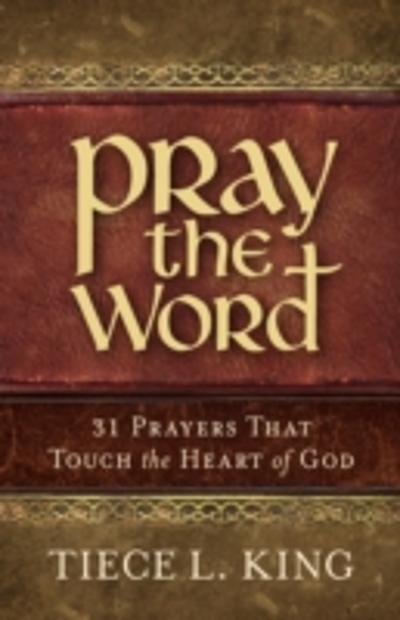 Pray the Word - Tiece L. King