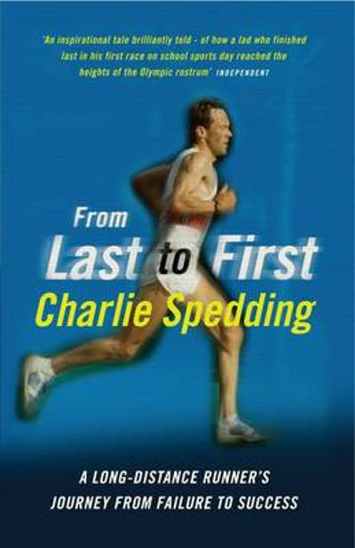 From Last to First - Charlie Spedding