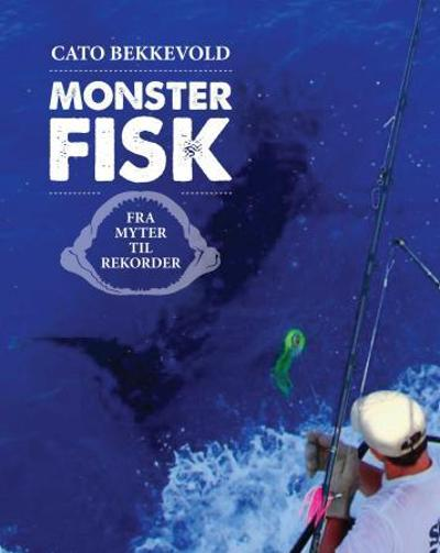 Monsterfisk - Cato Bekkevold