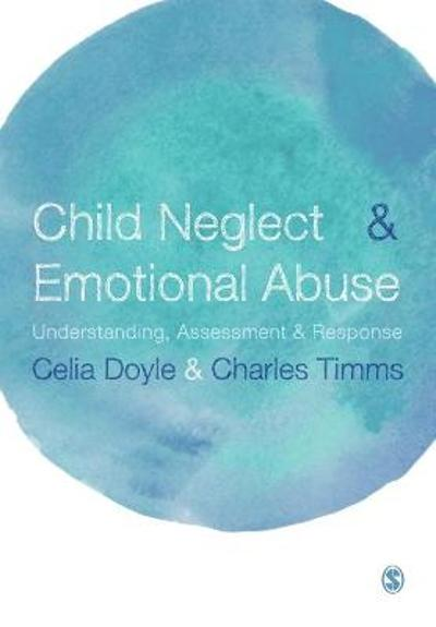 Child Neglect and Emotional Abuse - Celia Doyle