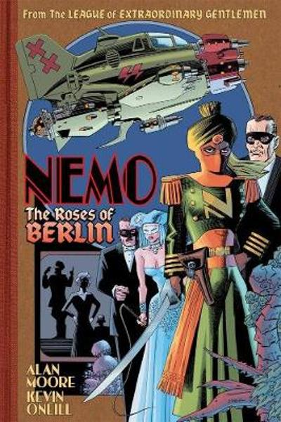 Nemo: Roses Of Berlin - Alan Moore