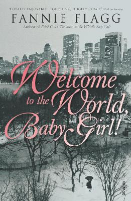 Welcome to the world Baby girl! - Fannie Flagg