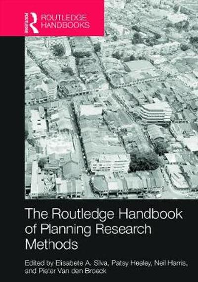 The Routledge Handbook of Planning Research Methods - Elisabete A. Silva
