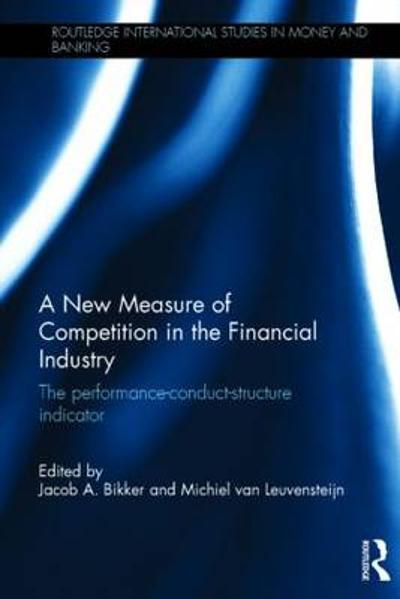 A New Measure of Competition in the Financial Industry - Jacob A Bikker