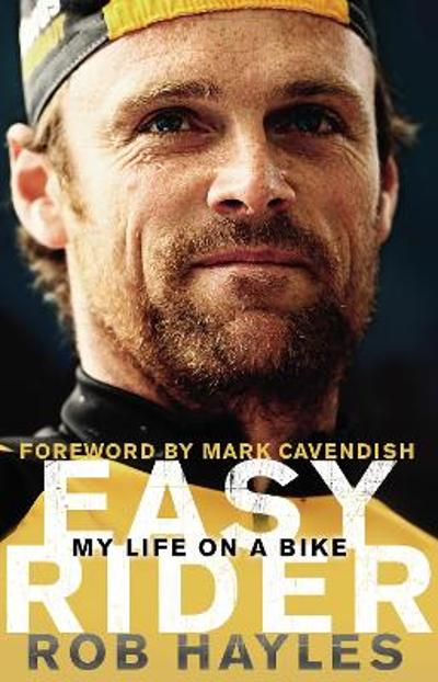 Easy Rider: My Life on a Bike - Rob Hayles