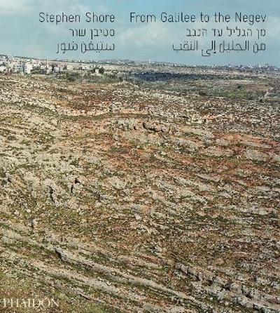 From Galilee to the Negev - Stephen Shore