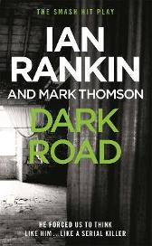 Dark Road - Ian Rankin Mark Thomson