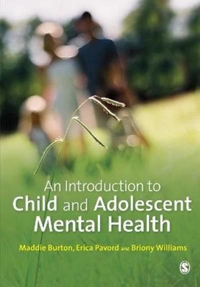 An Introduction to Child and Adolescent Mental Health - Maddie Burton