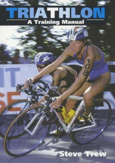 Triathlon: a Training Manual - Steve Trew