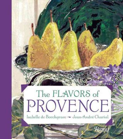 The Flavors of Provence - Isabelle de Borchgrave