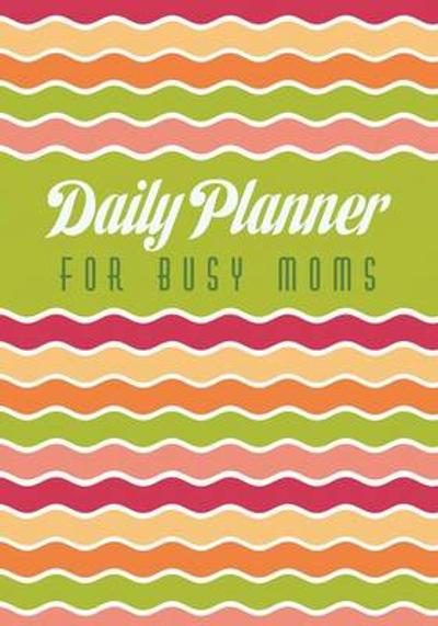 Daily Planner for Busy Moms - Lecturer in Law Colin Scott