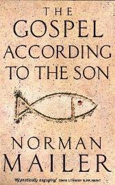 The gospel according to the son - Norman Mailer