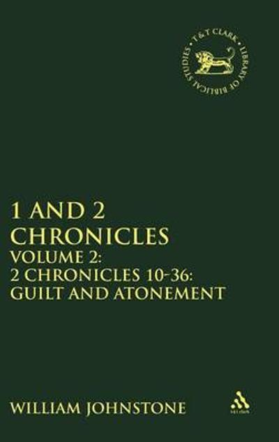 1 and 2 Chronicles - 2.2 Chronicles 10-36 - W. Johnstone