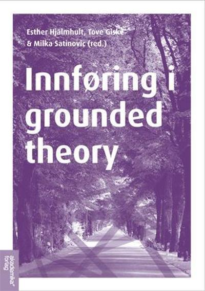 Innføring i grounded theory - Esther Hjälmhult