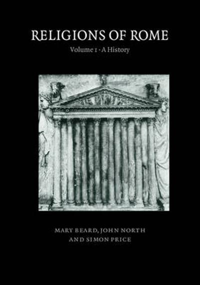 Religions of Rome: Volume 1, A  History - Mary Beard
