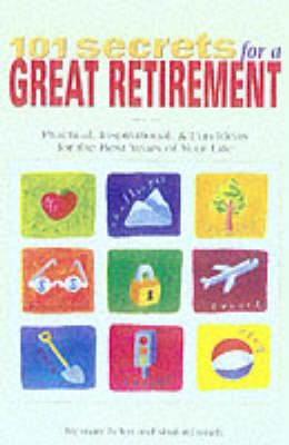 101 Secrets for a Great Retirement - Mary Helen
